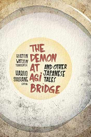 9780231152457-0231152450-The Demon at Agi Bridge and Other Japanese Tales (Translations from the Asian Classics)