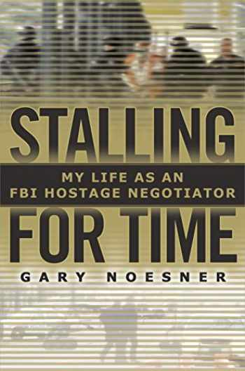 9781400067251-1400067251-Stalling for Time: My Life as an FBI Hostage Negotiator