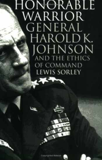 9780700609529-0700609520-Honorable Warrior: General Harold K. Johnson and the Ethics of Command (Modern War Studies (Paperback))