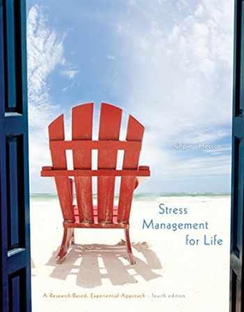 9781305120594-1305120590-Stress Management for Life: A Research-Based Experiential Approach
