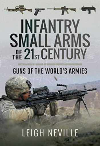 9781473896130-1473896134-Infantry Small Arms of the 21st Century: Guns of the World's Armies