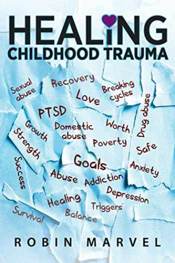 9781615994960-1615994963-Healing Childhood Trauma: Transforming Pain into Purpose with Post-Traumatic Growth