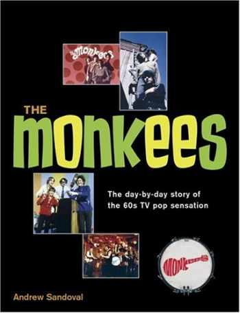 9781592233724-1592233724-The Monkees: The Day-By-Day Story of the 60s TV Pop Sensation