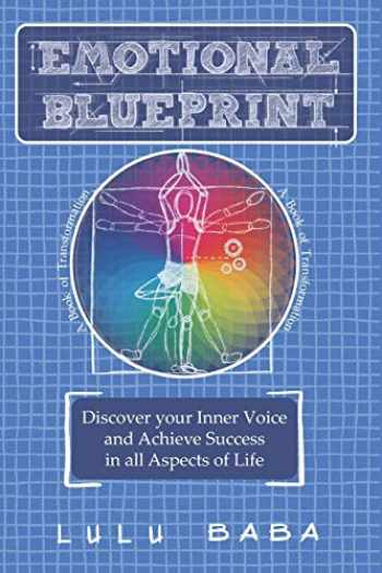 9781513661513-1513661515-Emotional Blueprint: A Book of Transformation, Discover Your Inner Voice and Achieve Success in all Aspects of Life: Spiritual Growth, Awakening, ... Wisdom, Transcendence, Consciousness