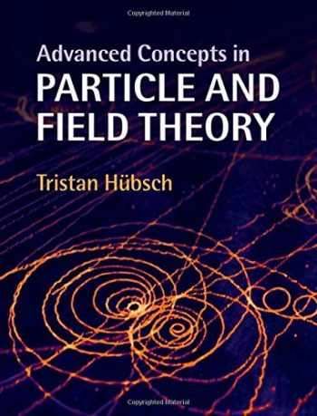 9781107097483-1107097487-Advanced Concepts in Particle and Field Theory
