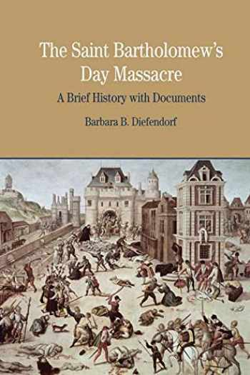9780312413606-0312413602-The St. Bartholomew's Day Massacre: A Brief History with Documents (Bedford Series in History & Culture (Paperback))