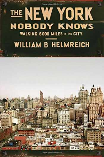 9780691144054-0691144052-The New York Nobody Knows: Walking 6,000 Miles in the City