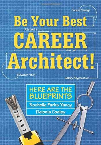 9780998694870-0998694878-Be Your Best Career Architect!: Here are the Blueprints
