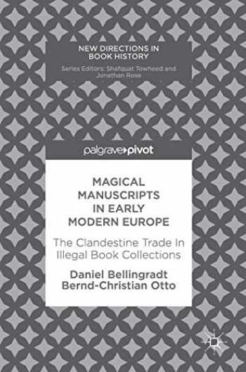 9783319595245-3319595245-Magical Manuscripts in Early Modern Europe: The Clandestine Trade In Illegal Book Collections (New Directions in Book History)
