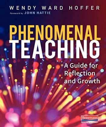 9780325092171-0325092176-Phenomenal Teaching: A Guide for Reflection and Growth
