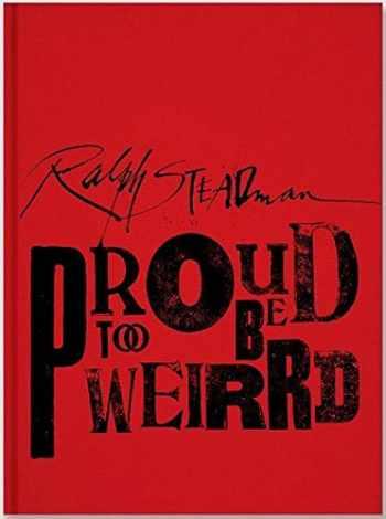 9781934429754-1934429759-Ralph Steadman: Proud Too Be Weirrd