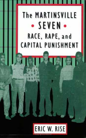 9780813918303-0813918308-The Martinsville Seven: Race, Rape, and Capital Punishment (Constitutionalism and Democracy)