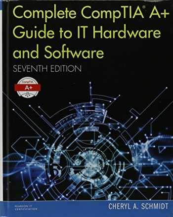 9780789757562-0789757567-Complete Comptia A+ Guide to It Hardware and Software, Seventh Edition Textbook and Pearson Ucertify Course and Labs Bundle (Pearson It Cybersecurity Curriculum (Itcc))