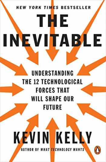 9780143110378-0143110373-The Inevitable: Understanding the 12 Technological Forces That Will Shape Our Future