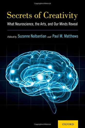 9780190462321-0190462329-Secrets of Creativity: What Neuroscience, the Arts, and Our Minds Reveal