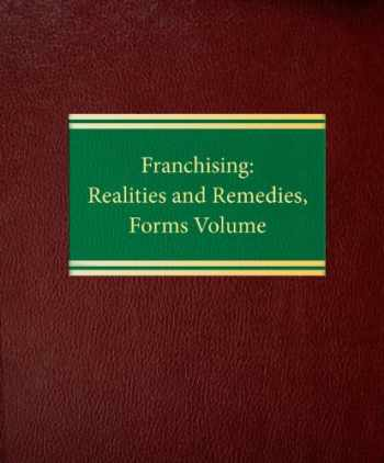 9781588520111-1588520110-Franchising: Realities and Remedies, Forms Volume