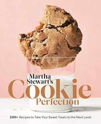 9781524763398-152476339X-Martha Stewart's Cookie Perfection: 100+ Recipes to Take Your Sweet Treats to the Next Level: A Baking Book
