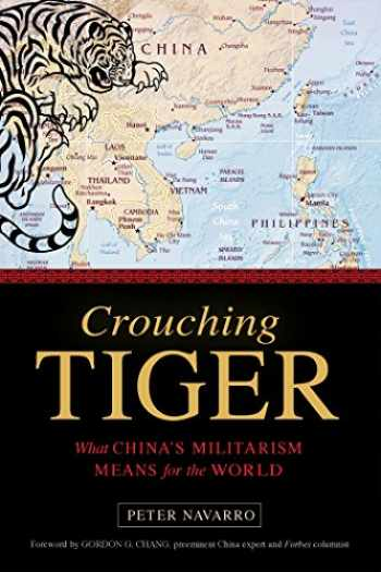 9781633881143-1633881148-Crouching Tiger: What China's Militarism Means for the World