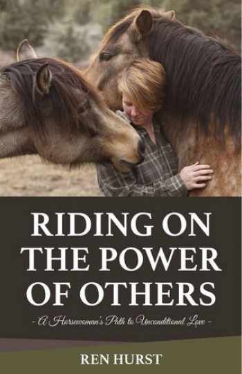 9781940184111-1940184118-Riding on the Power of Others: A Horsewoman's Path to Unconditional Love