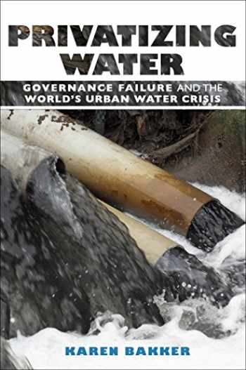 9780801474644-0801474647-Privatizing Water: Governance Failure and the World's Urban Water Crisis
