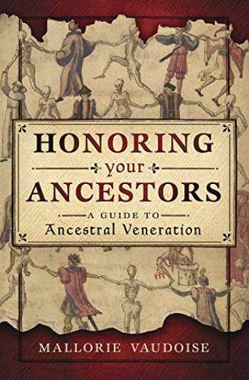 9780738761008-0738761001-Honoring Your Ancestors: A Guide to Ancestral Veneration
