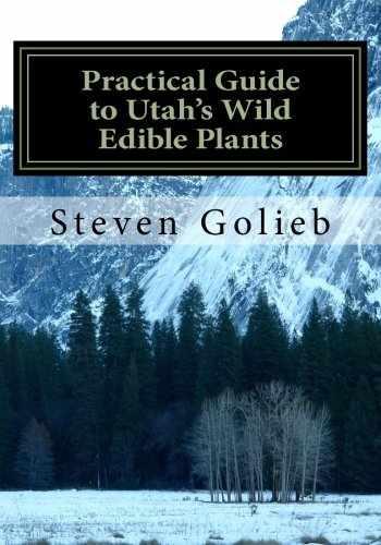 9780615905587-0615905587-Practical Guide to Utah's Wild Edible Plants: A Survival Handbook