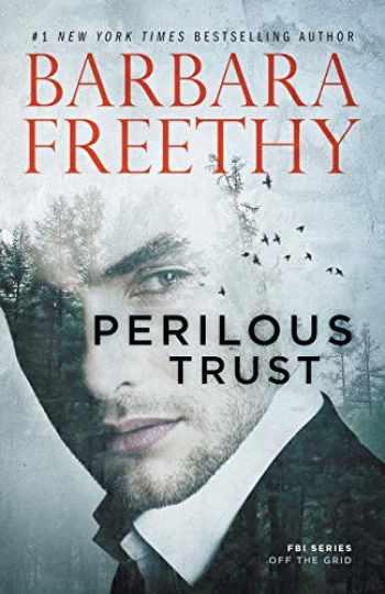 9781944417321-194441732X-Perilous Trust (Off The Grid: FBI Trilogy) (Volume 1)
