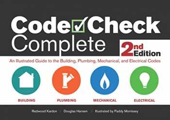 9781600854934-1600854931-Code Check Complete 2nd Edition: An Illustrated Guide to the Building, Plumbing, Mechanical, and Electrical Codes (Code Check Complete: An Illustrated Guide to Building,)