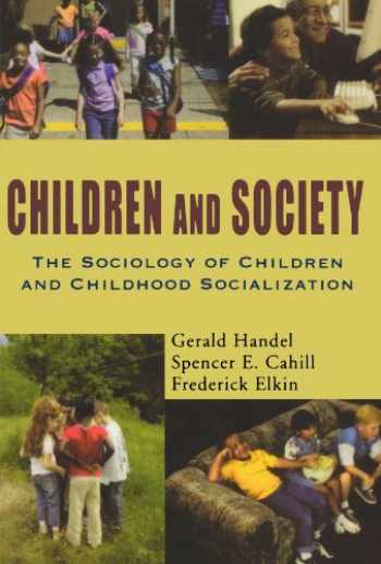 9780195330786-0195330781-Children and Society: The Sociology of Children and Childhood Socialization
