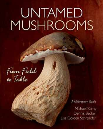 9781681340869-1681340860-Untamed Mushrooms: From Field to Table