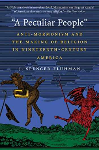 """9781469618852-1469618850-""""A Peculiar People"""": Anti-Mormonism and the Making of Religion in Nineteenth-Century America"""