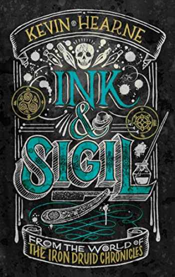 9781984821256-1984821253-Ink & Sigil: From the world of The Iron Druid Chronicles