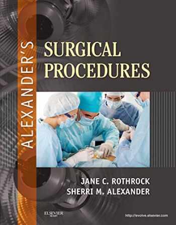 9780323075558-032307555X-Alexander's Surgical Procedures