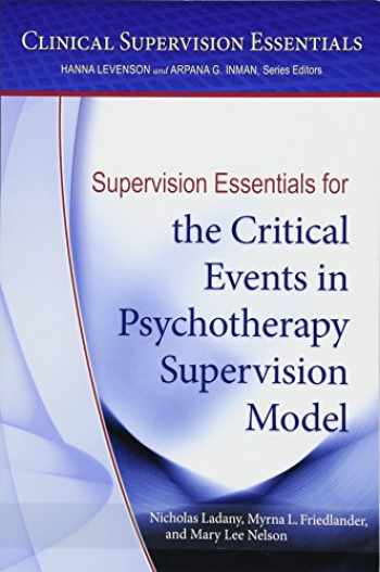 9781433822513-1433822512-Supervision Essentials for the Critical Events in Psychotherapy Supervision Model (Clinical Supervision Essentials)