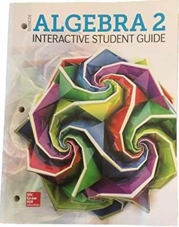 9780076863716-0076863719-ALGEBRA 2 Interactive Student Guide