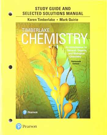 9780134553986-0134553985-Study Guide and Selected Solutions Manual for Chemistry: An Introduction to General, Organic, and Biological Chemistry
