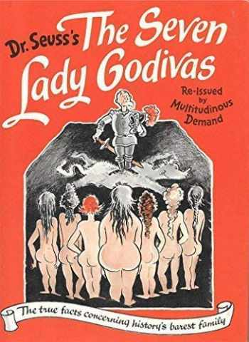 9780394562698-0394562690-The Seven Lady Godivas: The True Facts Concerning History's Barest Family