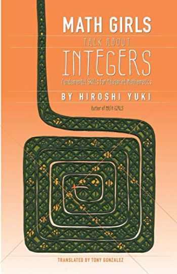 9781939326232-1939326230-Math Girls Talk About Integers (Volume 2)