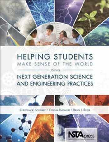 9781938946042-1938946049-Helping Students Make Sense of the World Using Next Generation Science and Engineering Practices - PB351X