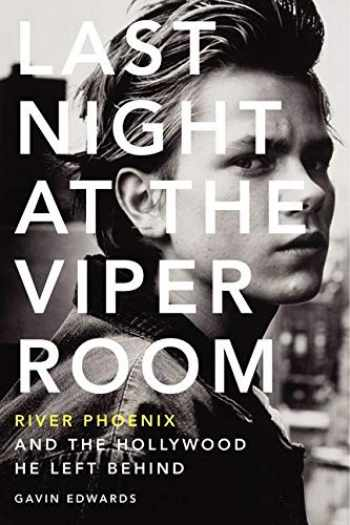 9780062273178-0062273175-Last Night at the Viper Room: River Phoenix and the Hollywood He Left Behind