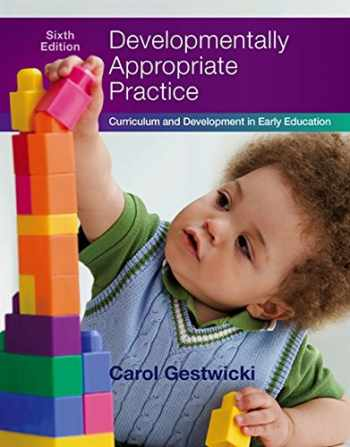 9781305501027-1305501020-Developmentally Appropriate Practice: Curriculum and Development in Early Education