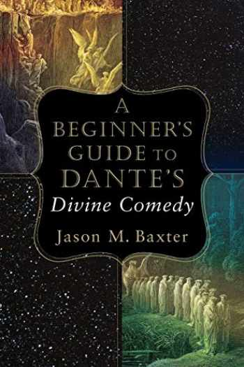9780801098734-0801098734-Beginner's Guide to Dante's Divine Comedy
