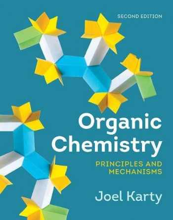 9780393630749-0393630749-Organic Chemistry: Principles and Mechanisms (Second Edition)