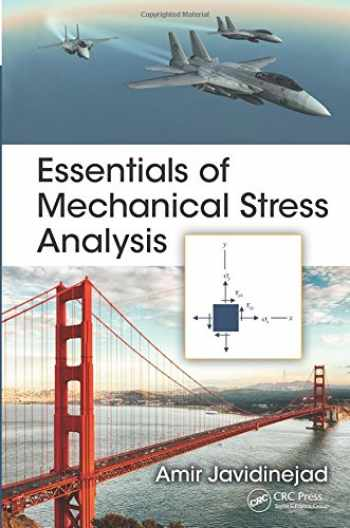 9781482258479-1482258471-Essentials of Mechanical Stress Analysis (Mechanical and Aerospace Engineering Series)