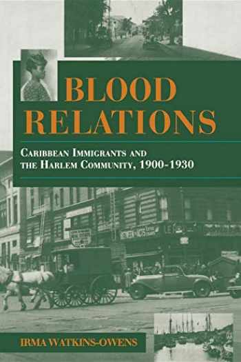 9780253210487-0253210488-Blood Relations: Caribbean Immigrants and the Harlem Community, 1900–1930 (Blacks in the Diaspora)