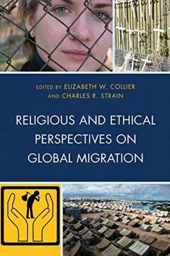 9780739195642-0739195646-Religious and Ethical Perspectives on Global Migration