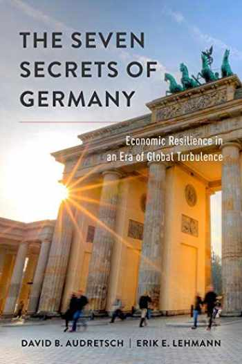 9780190258696-0190258691-The Seven Secrets of Germany: Economic Resilience in an Era of Global Turbulence