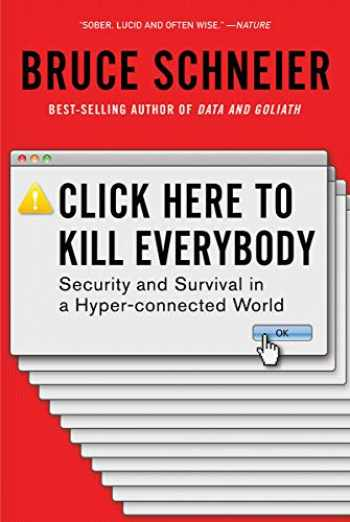 9780393357448-0393357449-Click Here to Kill Everybody: Security and Survival in a Hyper-connected World