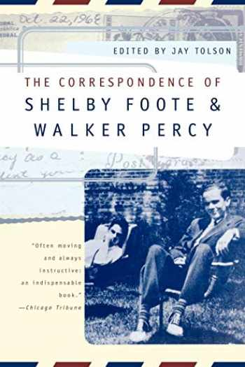 9780393317688-0393317684-The Correspondence of Shelby Foote & Walker Percy