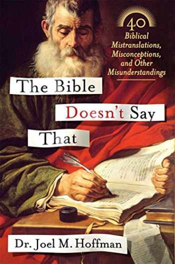 9781250059482-1250059488-The Bible Doesn't Say That: 40 Biblical Mistranslations, Misconceptions, and Other Misunderstandings